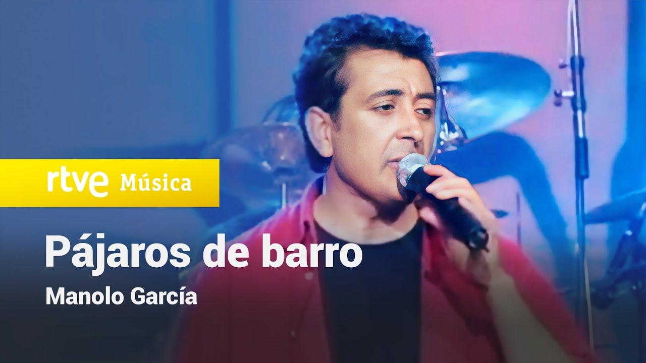 Pájaros de barro, Manolo García